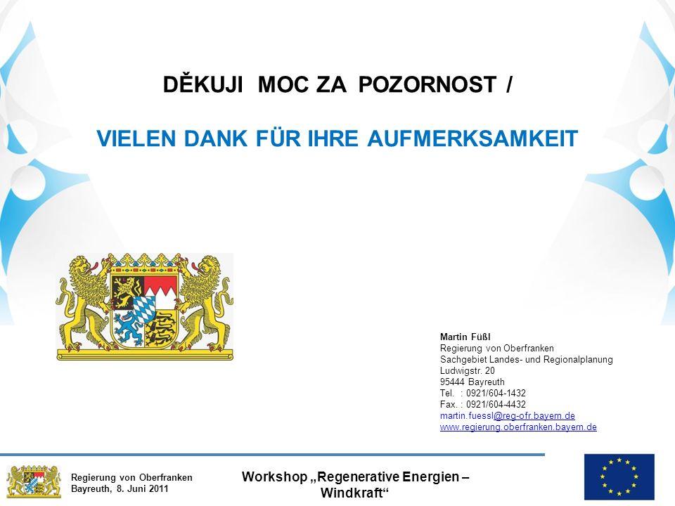 """Regierung von Oberfranken Bayreuth, 8. Juni 2011 Workshop """"Regenerative Energien – Windkraft"""" DĚKUJI MOC ZA POZORNOST / VIELEN DANK FÜR IHRE AUFMERKSA"""