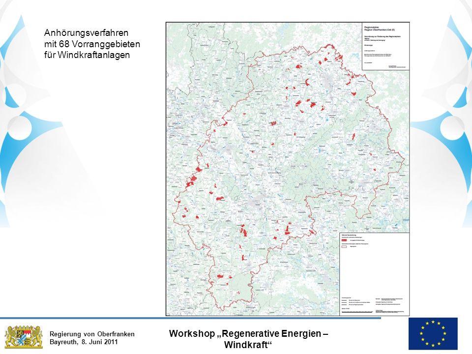 """Regierung von Oberfranken Bayreuth, 8. Juni 2011 Workshop """"Regenerative Energien – Windkraft"""" Anhörungsverfahren mit 68 Vorranggebieten für Windkrafta"""