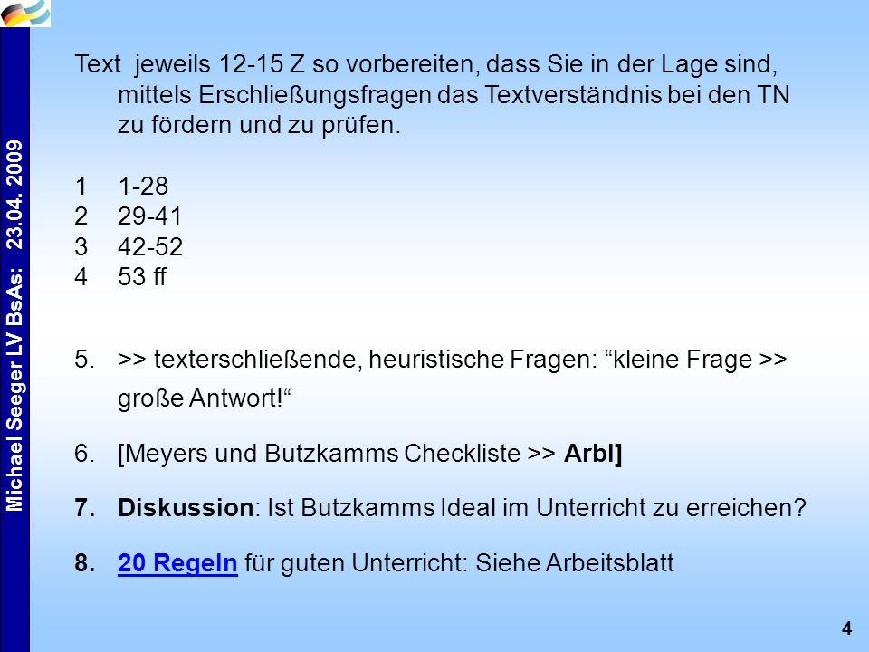 """4 Michael Seeger LV BsAs: 23.04. 2009 5.>> texterschließende, heuristische Fragen: """"kleine Frage >> große Antwort!"""" 6.[Meyers und Butzkamms Checkliste"""