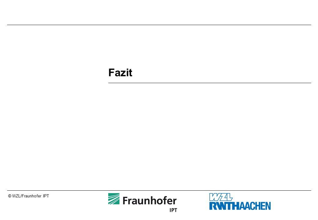 © WZL/Fraunhofer IPT Fazit