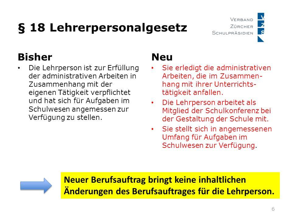 § 18 Lehrerpersonalgesetz Bisher Die Lehrperson ist zur Erfüllung der administrativen Arbeiten in Zusammenhang mit der eigenen Tätigkeit verpflichtet