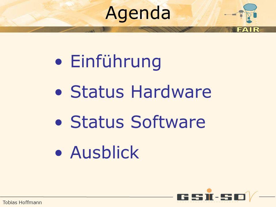 Tobias Hoffmann Einführung Status Hardware Status Software Ausblick Agenda