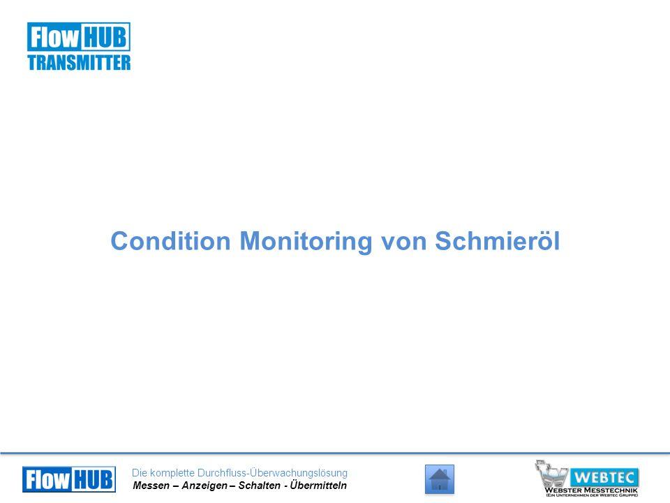 Die komplette Durchfluss-Überwachungslösung Messen – Anzeigen – Schalten - Übermitteln Condition Monitoring von Schmieröl