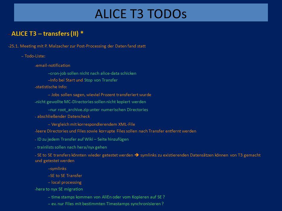 ALICE T3 TODOs - ALICE T3 – transfers (II) * – 25.1.