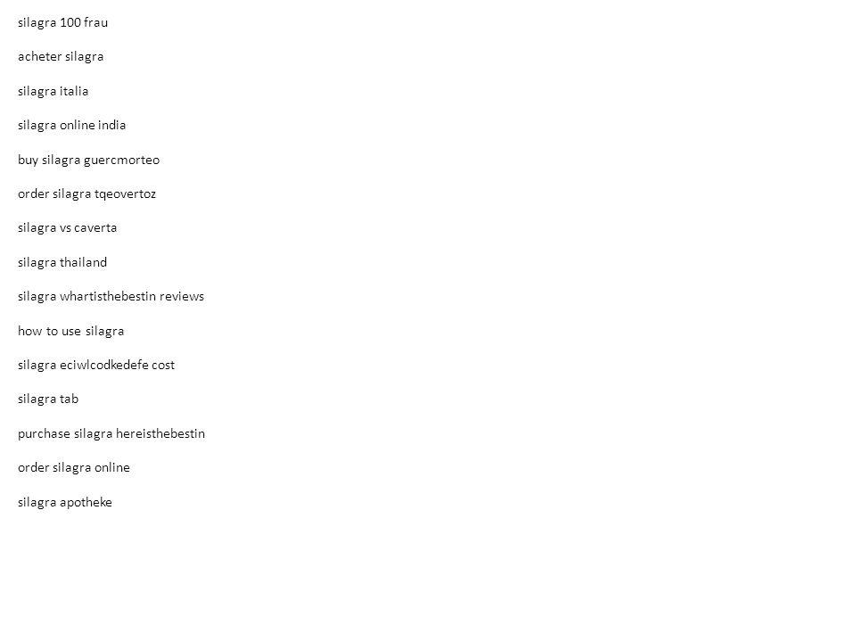 silagra 100 frau acheter silagra silagra italia silagra online india buy silagra guercmorteo order silagra tqeovertoz silagra vs caverta silagra thailand silagra whartisthebestin reviews how to use silagra silagra eciwlcodkedefe cost silagra tab purchase silagra hereisthebestin order silagra online silagra apotheke
