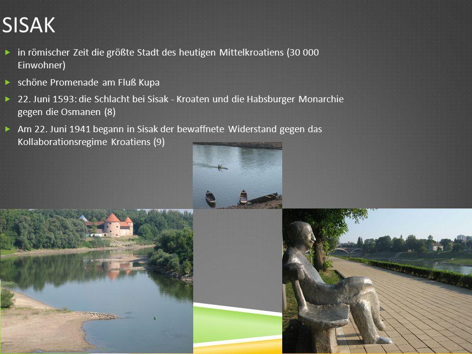 SISAK  in römischer Zeit die größte Stadt des heutigen Mittelkroatiens (30 000 Einwohner)  schöne Promenade am Fluß Kupa  22.