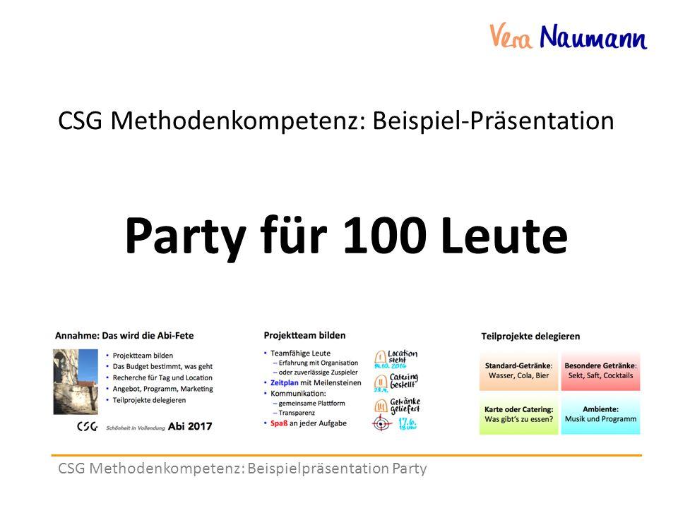 CSG Methodenkompetenz: Beispielpräsentation Party CSG Methodenkompetenz: Beispiel-Präsentation Party für 100 Leute