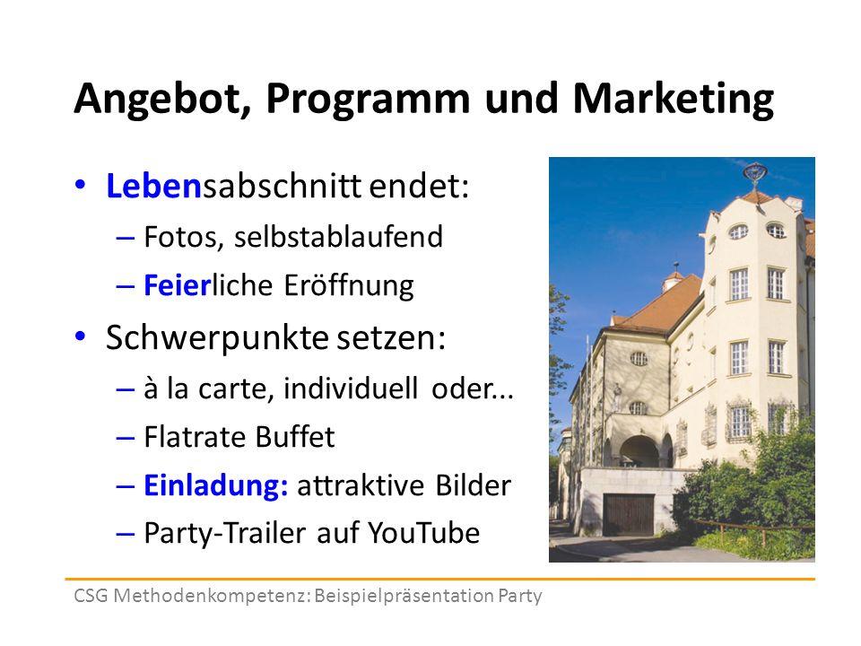 Angebot, Programm und Marketing Lebensabschnitt endet: – Fotos, selbstablaufend – Feierliche Eröffnung Schwerpunkte setzen: – à la carte, individuell oder...