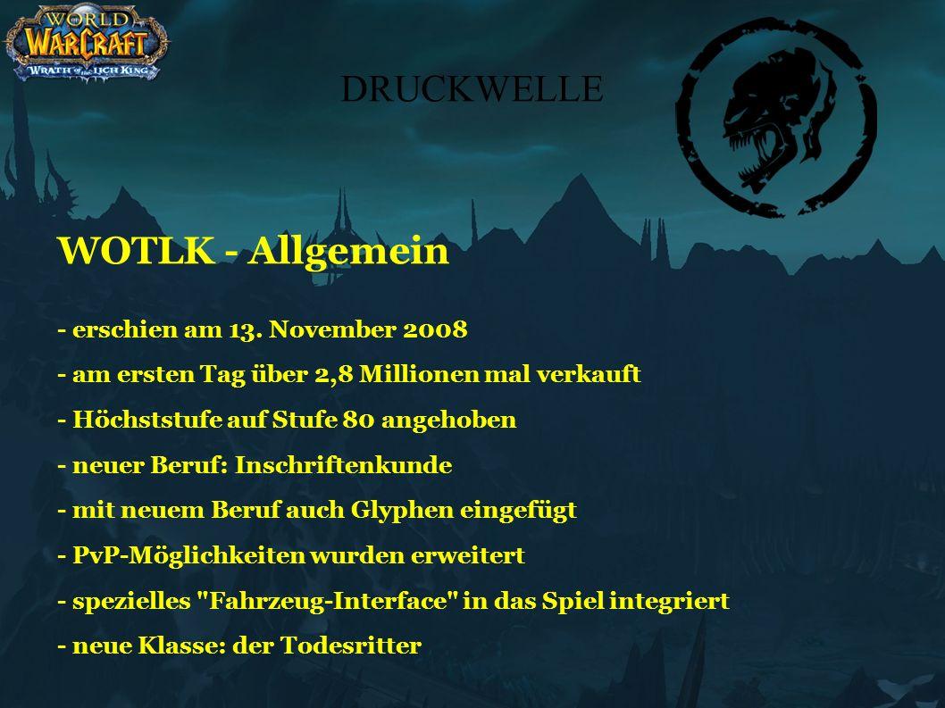DRUCKWELLE Der Todesritter - beginnt mit Level 55 - für jedes Volk verfügbar - kann als Tank oder Damagedealer gespielt werden - neue Mechanik mit Runen und Runenmacht - kann als Pet einen Ghul oder Gargoyle beschwören - gestorbene Spieler kann er als Ghul wiedererwecken