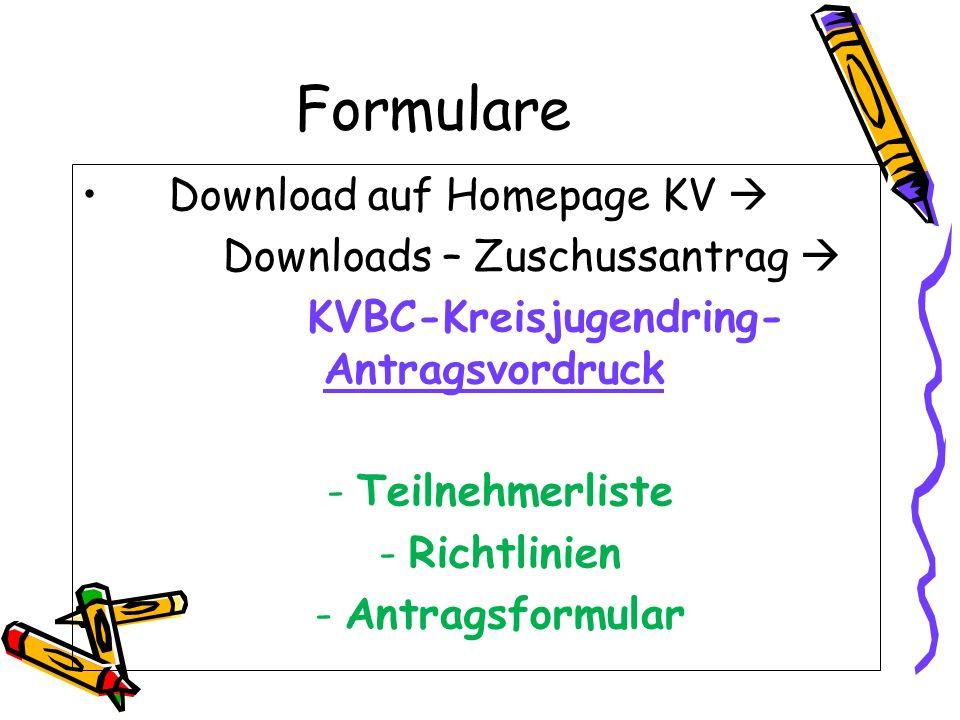 Formulare Download auf Homepage KV  Downloads – Zuschussantrag  KVBC-Kreisjugendring- Antragsvordruck -Teilnehmerliste -Richtlinien -Antragsformular