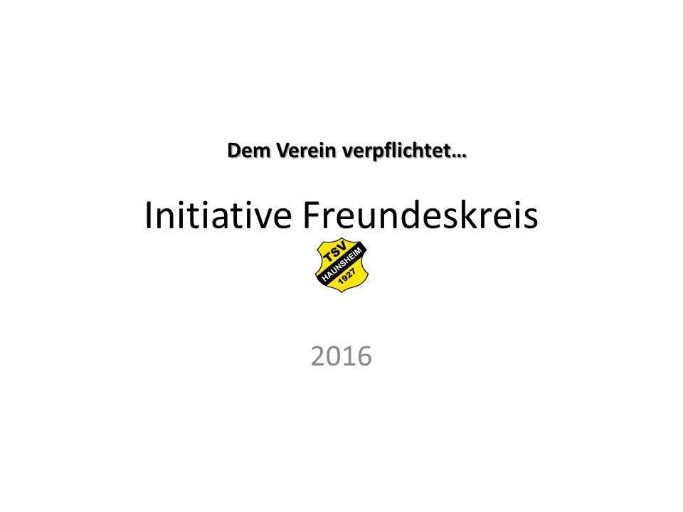 Initiative Freundeskreis 2016 Dem Verein verpflichtet…
