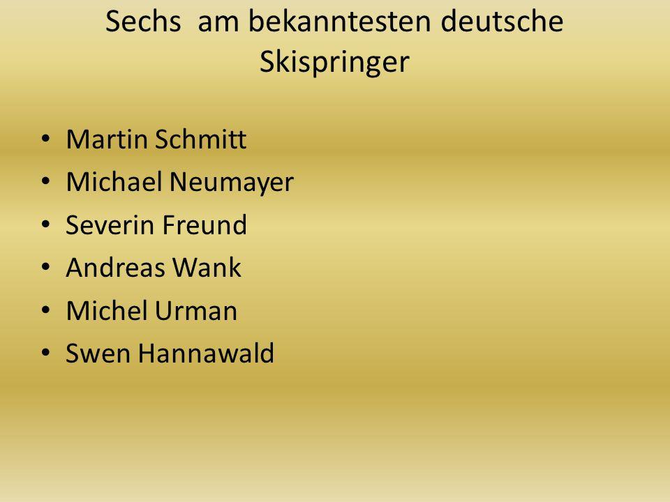 Sechs am bekanntesten deutsche Skispringer Martin Schmitt Michael Neumayer Severin Freund Andreas Wank Michel Urman Swen Hannawald