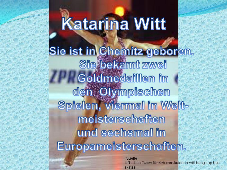 (Quelle) URL: http://www.fitceleb.com/katarina-witt-hangs-up-her- skates