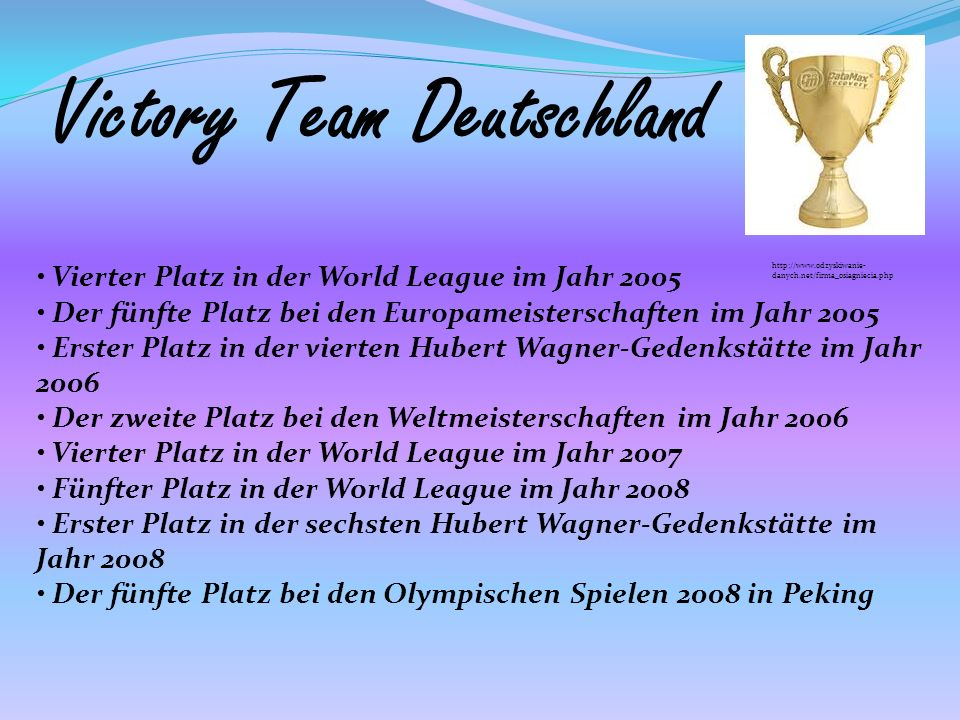 Vierter Platz in der World League im Jahr 2005 Der fünfte Platz bei den Europameisterschaften im Jahr 2005 Erster Platz in der vierten Hubert Wagner-G