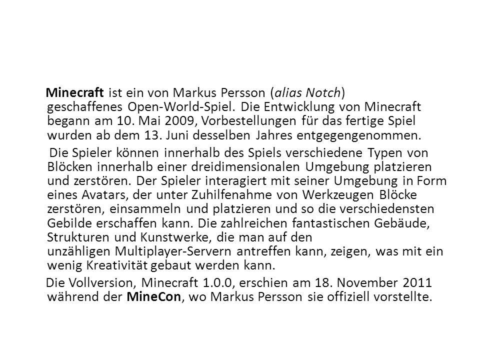 Minecraft ist ein von Markus Persson (alias Notch) geschaffenes Open-World-Spiel.