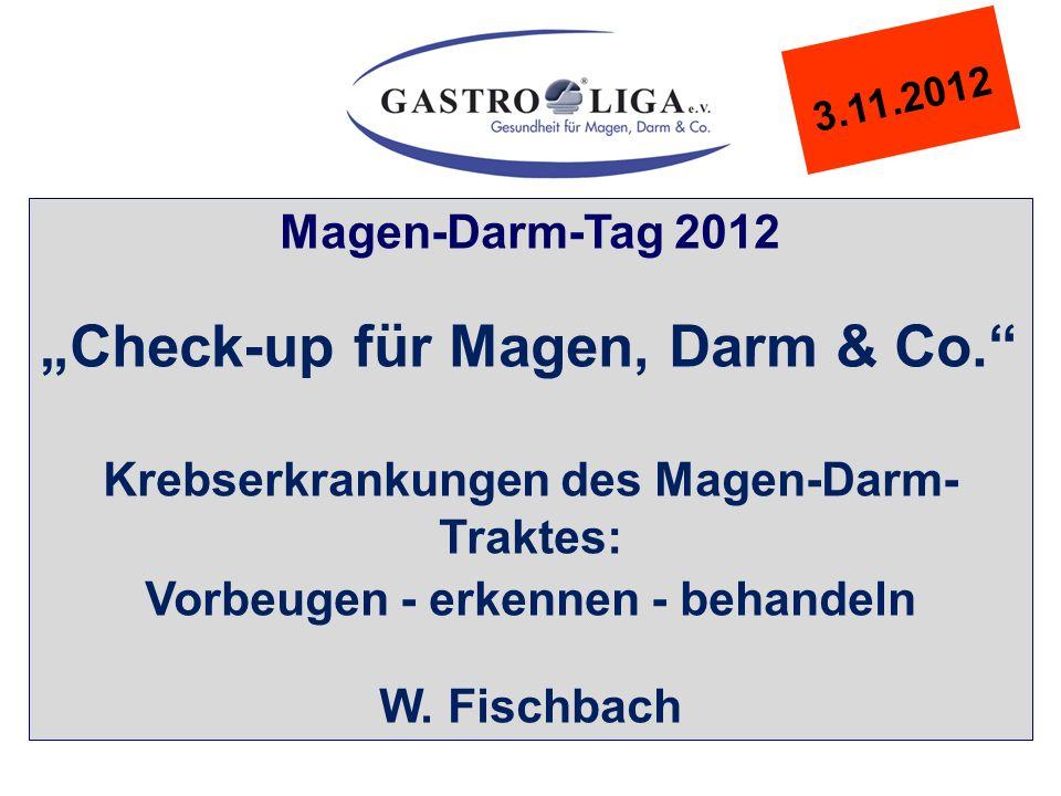 """3.11.2012 Magen-Darm-Tag 2012 """"Check-up für Magen, Darm & Co. Krebserkrankungen des Magen-Darm- Traktes: Vorbeugen - erkennen - behandeln W."""
