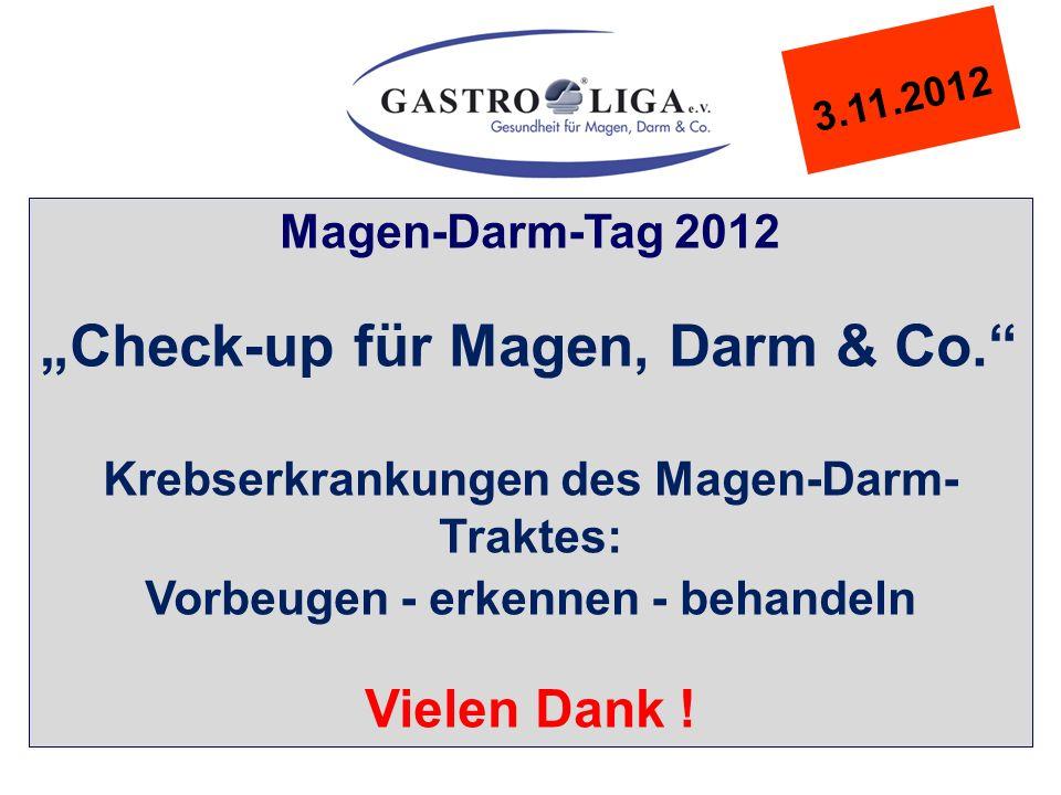 """3.11.2012 Magen-Darm-Tag 2012 """"Check-up für Magen, Darm & Co. Krebserkrankungen des Magen-Darm- Traktes: Vorbeugen - erkennen - behandeln Vielen Dank !"""
