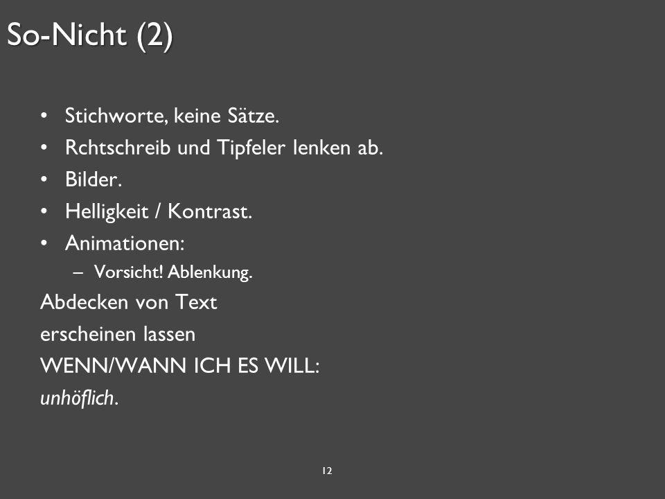12 So-Nicht (2) Stichworte, keine Sätze. Rchtschreib und Tipfeler lenken ab.