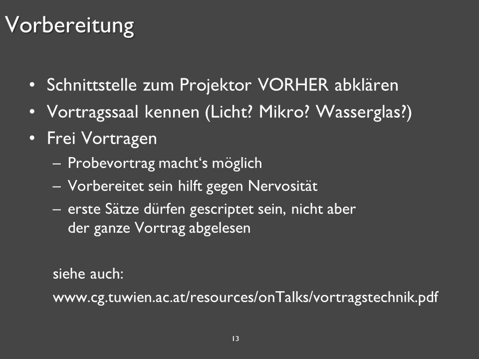 13Vorbereitung Schnittstelle zum Projektor VORHER abklären Vortragssaal kennen (Licht.