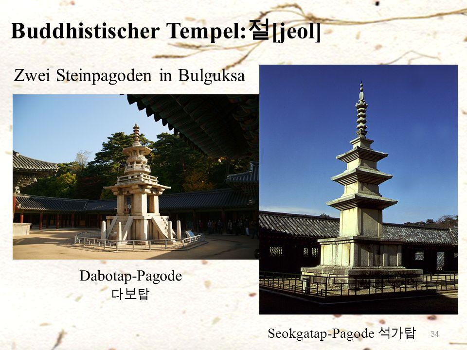 Buddhistischer Tempel: 절 [jeol] Zwei Steinpagoden in Bulguksa Dabotap-Pagode 다보탑 Seokgatap-Pagode 석가탑 34