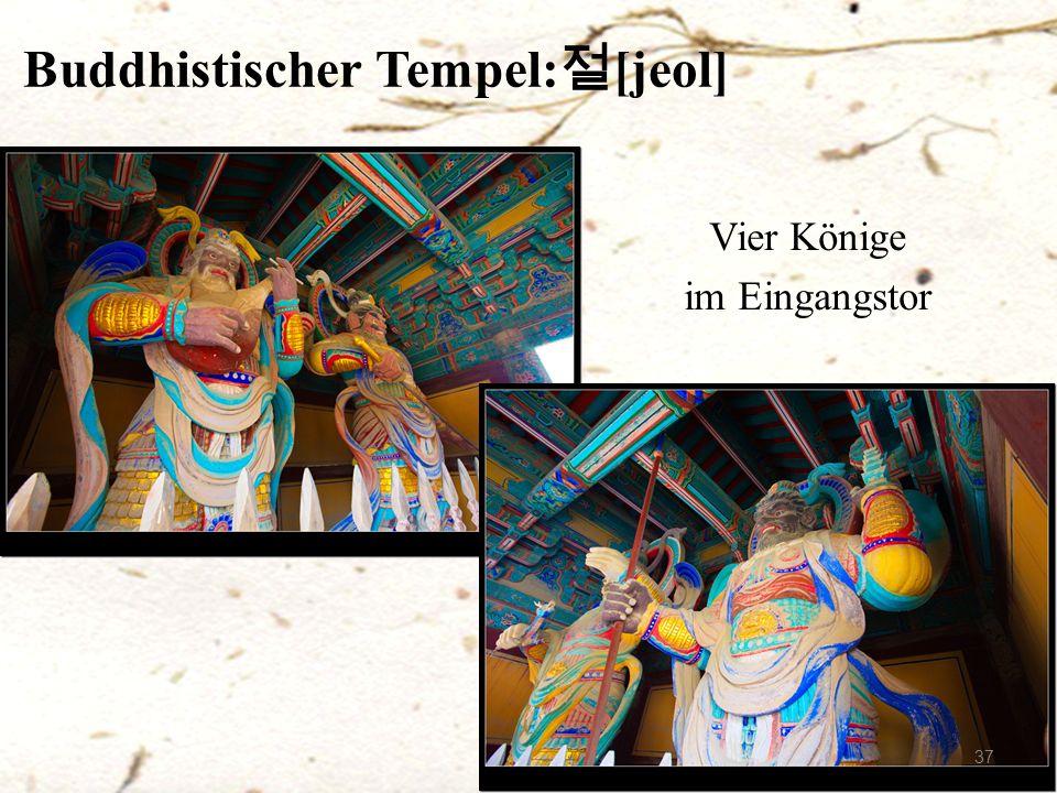 Buddhistischer Tempel: 절 [jeol] 37 Vier Könige im Eingangstor