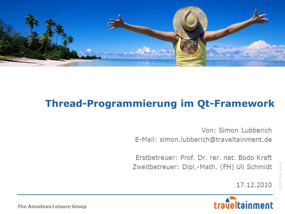 © 2008 TravelTainment The Amadeus Leisure Group Thread-Programmierung im Qt-Framework 12 Synchronisation durch QReadWriteLock:  Synchronisiert Lese- u.