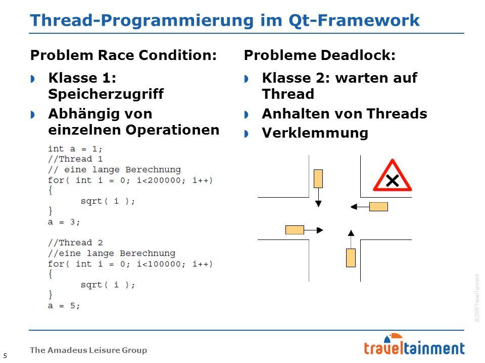 © 2008 TravelTainment The Amadeus Leisure Group Thread-Programmierung im Qt-Framework 16 Model-View-Architektur: