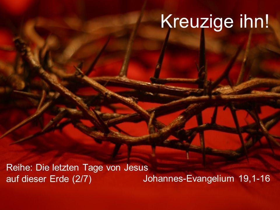 Johannes-Evangelium 19,2 Sie flochten aus Dornenzweigen eine Krone, drückten sie Jesus auf den Kopf und hängten ihm einen purpurfarbenen Mantel um.