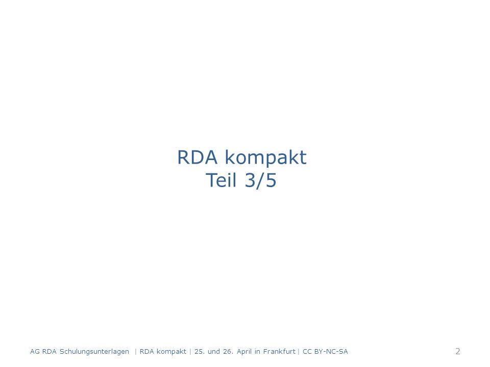 Zielgruppe (RDA 7.7) definiert durch die Altersgruppe, die Bildungsstufe, die Art der Behinderung oder eine andere Kategorisierung – normierte Liste in RDA 7.7.1.3 D-A-CH Jugend Kind Lehrer Leseanfänger Schüler Sehbehinderter Vorschulkind – näher erläutert: Kind = 1-12 Jahre Jugend = 12-15 Jahre Vorschulkind = 3-6 Jahre Schüler = Grundschule bis Abitur AG RDA Schulungsunterlagen | RDA kompakt | 25.