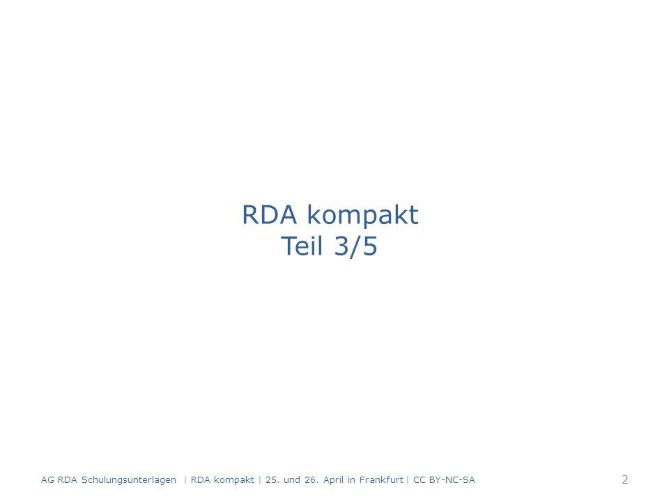 Geltungsbereich RDA 24.0, 25.0, 26.0, 27.0, 28.0 FRBR-Gruppe 1 zu FRBR-Gruppe 1 AG RDA Schulungsunterlagen | RDA kompakt | 25.