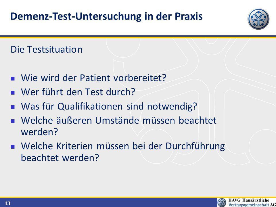 13 Die Testsituation Wie wird der Patient vorbereitet? Wer führt den Test durch? Was für Qualifikationen sind notwendig? Welche äußeren Umstände müsse