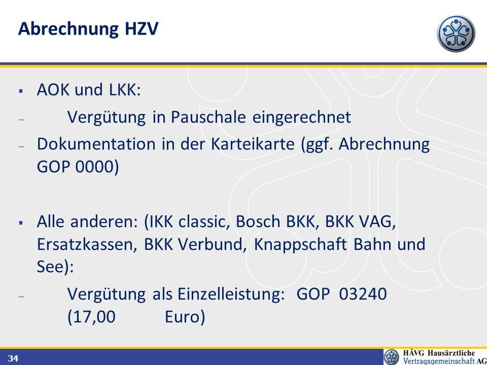 34  AOK und LKK:  Vergütung in Pauschale eingerechnet  Dokumentation in der Karteikarte (ggf. Abrechnung GOP 0000)  Alle anderen: (IKK classic, Bo