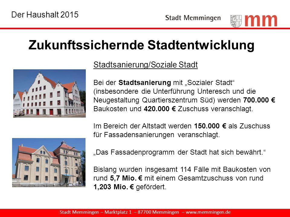Zukunftssichernde Stadtentwicklung Stadt Memmingen – Marktplatz 1 – 87700 Memmingen – www.memmingen.de Stadtsanierung/Soziale Stadt Bei der Stadtsanie