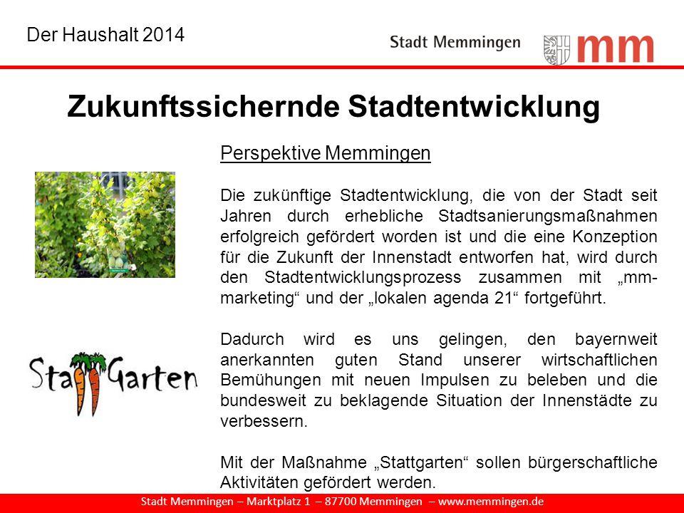 Zukunftssichernde Stadtentwicklung Stadt Memmingen – Marktplatz 1 – 87700 Memmingen – www.memmingen.de Perspektive Memmingen Die zukünftige Stadtentwi
