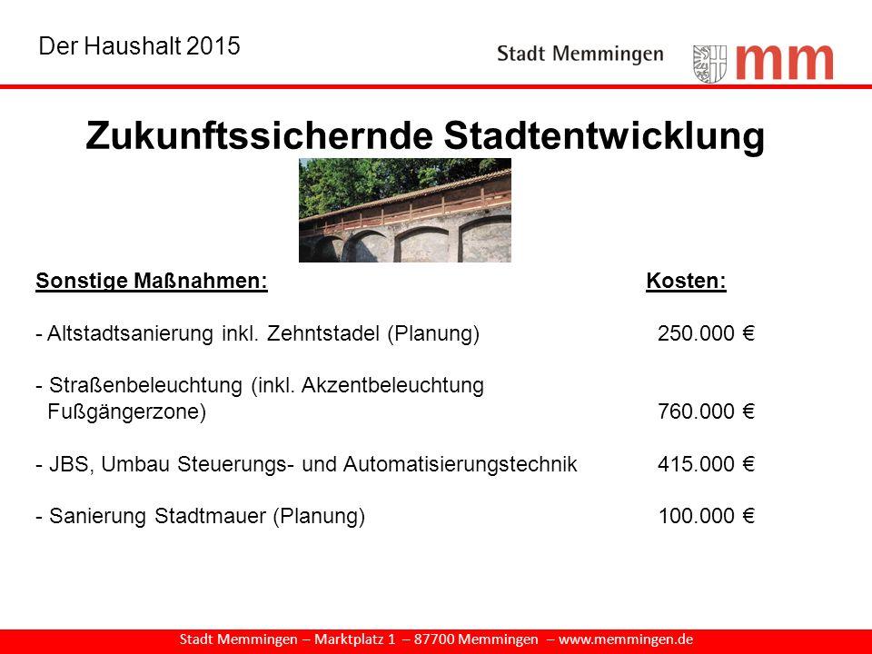 Zukunftssichernde Stadtentwicklung Stadt Memmingen – Marktplatz 1 – 87700 Memmingen – www.memmingen.de Sonstige Maßnahmen:Kosten: - Altstadtsanierung