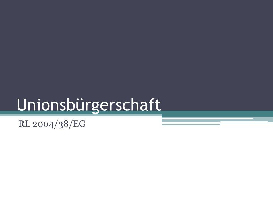 Unionsbürgerschaft RL 2004/38/EG