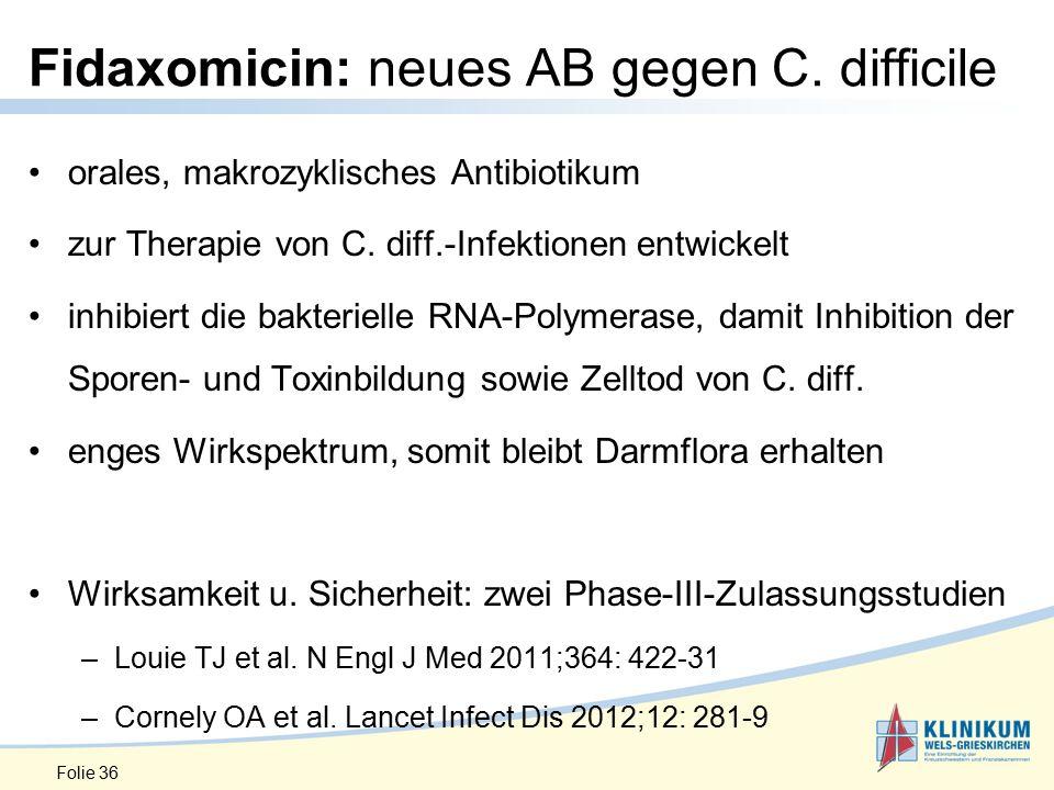 Fidaxomicin: neues AB gegen C.difficile orales, makrozyklisches Antibiotikum zur Therapie von C.