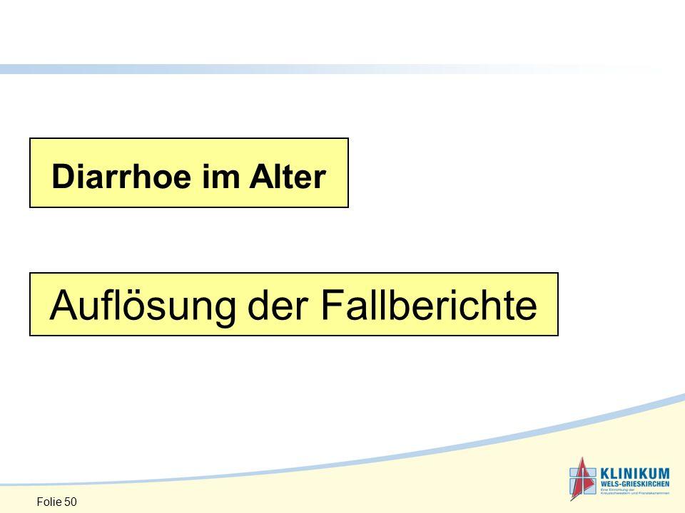 Auflösung der Fallberichte Folie 50 Diarrhoe im Alter