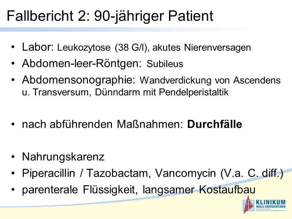 Labor: Leukozytose (38 G/l), akutes Nierenversagen Abdomen-leer-Röntgen: Subileus Abdomensonographie: Wandverdickung von Ascendens u.