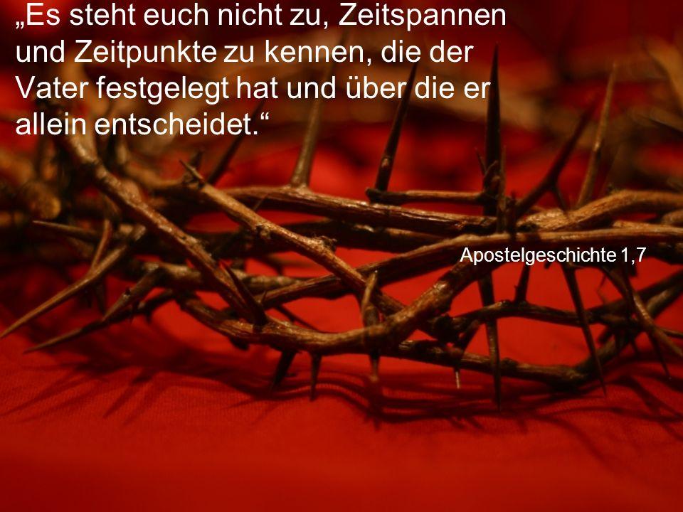 Apostelgeschichte 1,9 Nachdem Jesus das gesagt hatte, wurde er vor ihren Augen emporgehoben.