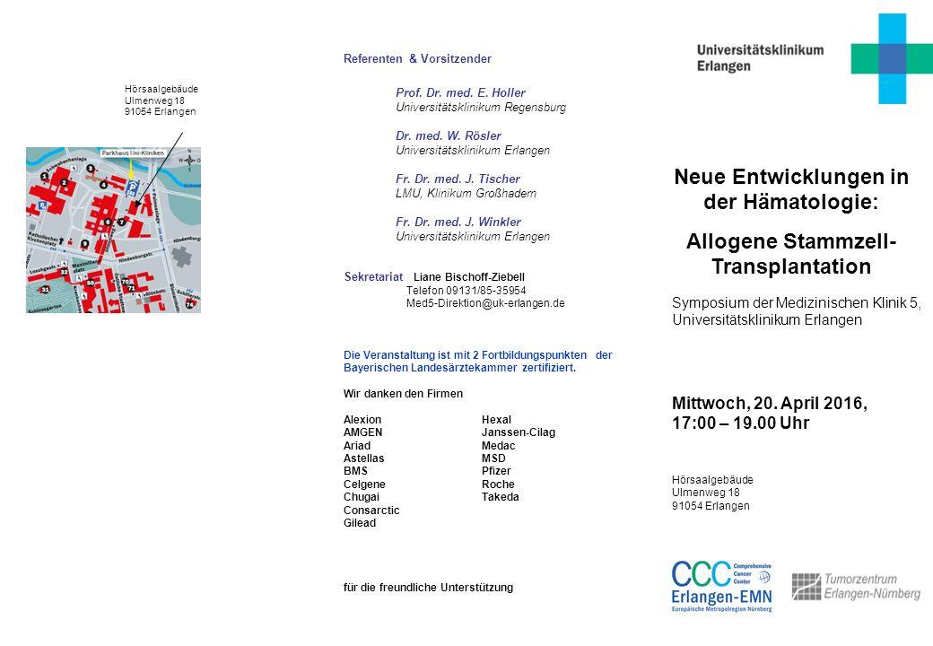 Referenten & Vorsitzender Prof. Dr. med. E. Holler Universitätsklinikum Regensburg Dr.