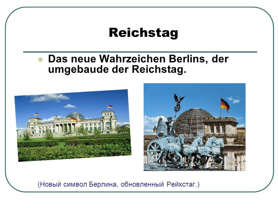 Reichstag Das neue Wahrzeichen Berlins, der umgebaude der Reichstag.