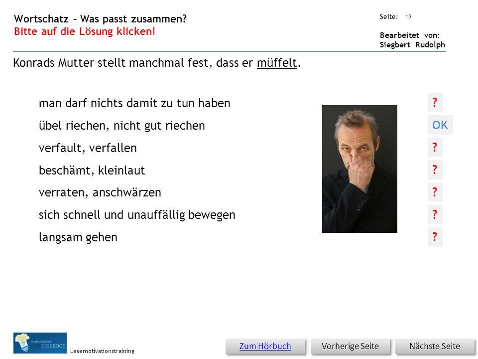 Übungsart: Seite: Bearbeitet von: Siegbert Rudolph Lesemotivationstraining 9 Wortschatz – Was passt zusammen? Bitte auf die Lösung klicken! Nächste Se