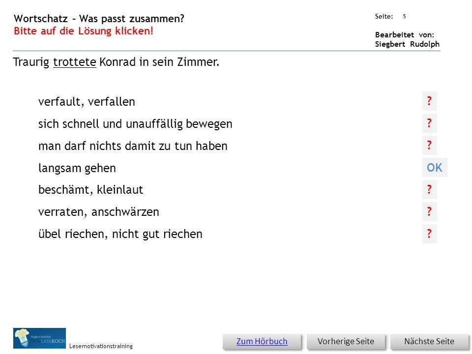 Übungsart: Seite: Bearbeitet von: Siegbert Rudolph Lesemotivationstraining 4 Wortschatz – Was passt zusammen? Bitte auf die Lösung klicken! Nächste Se