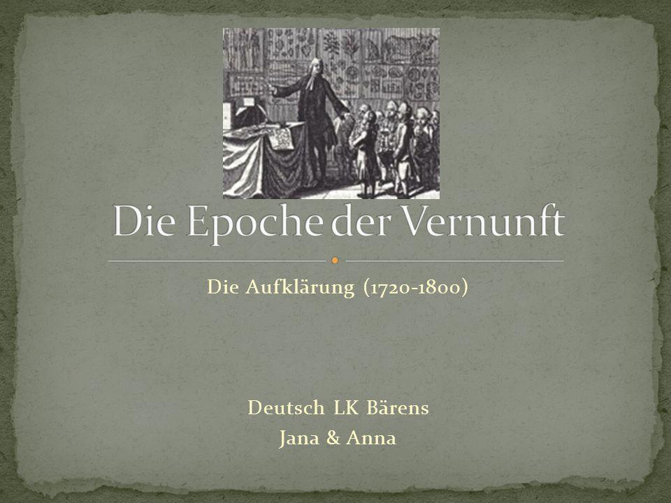 Die Aufklärung (1720-1800) Deutsch LK Bärens Jana & Anna