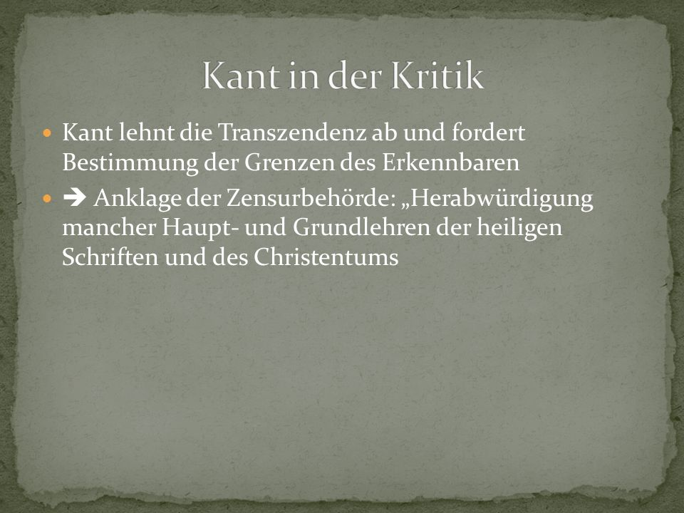 """Kant lehnt die Transzendenz ab und fordert Bestimmung der Grenzen des Erkennbaren  Anklage der Zensurbehörde: """"Herabwürdigung mancher Haupt- und Grun"""