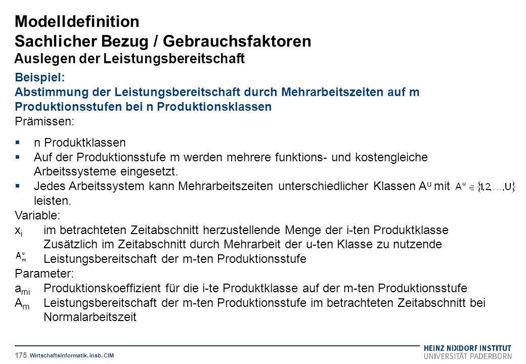 Modelldefinition Sachlicher Bezug / Gebrauchsfaktoren Auslegen der Leistungsbereitschaft Wirtschaftsinformatik, insb. CIM Beispiel: Abstimmung der Lei
