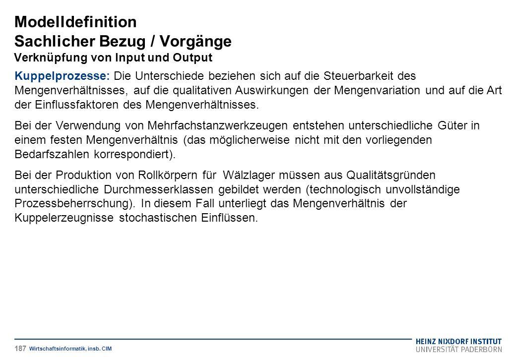 Modelldefinition Sachlicher Bezug / Vorgänge Verknüpfung von Input und Output Wirtschaftsinformatik, insb.