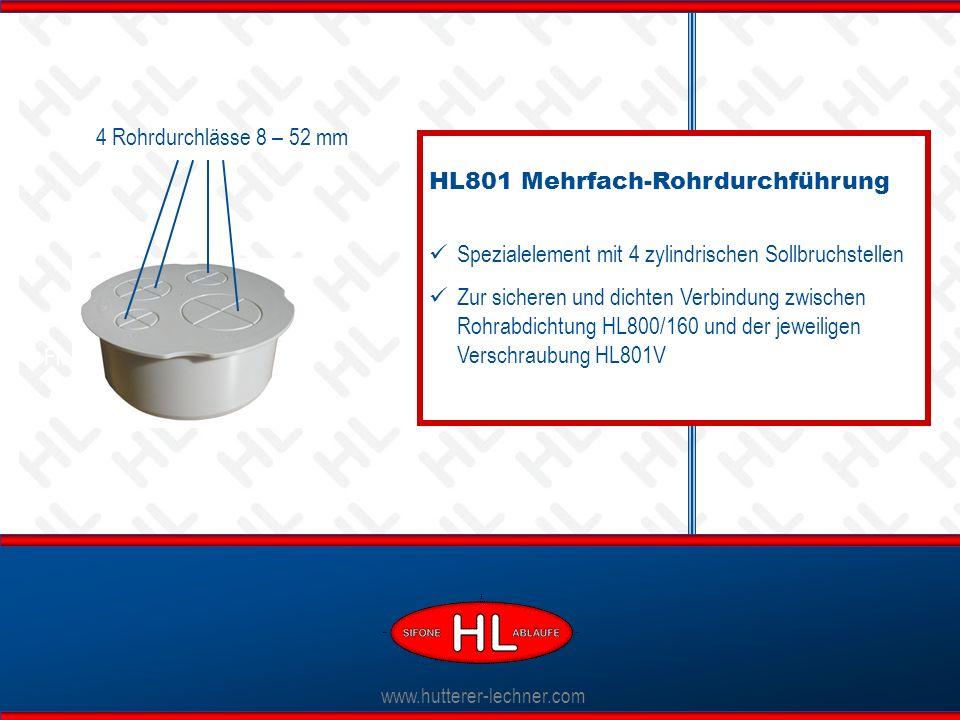 www.hutterer-lechner.com HL801 Mehrfach-Rohrdurchführung Spezialelement mit 4 zylindrischen Sollbruchstellen Zur sicheren und dichten Verbindung zwischen Rohrabdichtung HL800/160 und der jeweiligen Verschraubung HL801V Flexible Dichtlippen 4 Rohrdurchlässe 8 – 52 mm