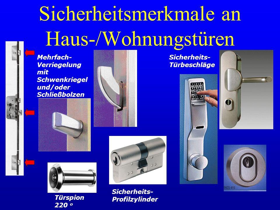 Sicherheitsmerkmale an Haus-/Wohnungstüren Mehrfach- Verriegelung mit Schwenkriegel und/oder Schließbolzen Sicherheits- Türbeschläge Sicherheits- Prof